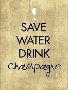 savewaterdrinkchampagne